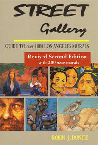 Street Gallery : Guide To 1000 Los Angeles Murals