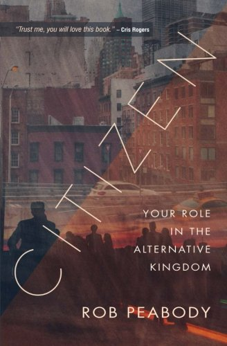 Citizen: Your Role In The Alternative Kingdom