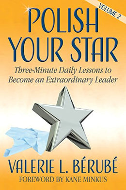 Polish Your Star: Three-Minute Daily Lessons To Become An Extraordinary Leader, Volume Two