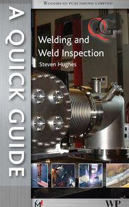 Quick Guide To Welding And Weld Inspection (A Quick Guide)