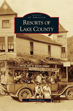 Load image into Gallery viewer, Resorts Of Lake County