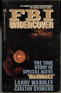 Fbi Undercover: The True Story Of Special Agent Mandrake