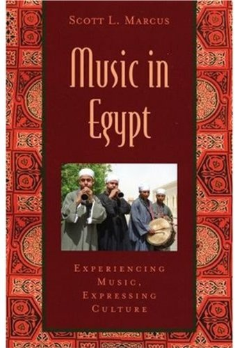 Music In Egypt: Experiencing Music, Expressing Culture Includes Cd (Global Music Series)