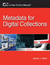 Load image into Gallery viewer, Metadata For Digital Collections: A How-To-Do-It Manual (How-To-Do-It Manual Series (For Librarians))