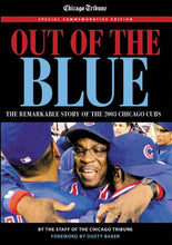 Load image into Gallery viewer, Out Of The Blue: The Remarkable Story Of The 2003 Chicago Cubs