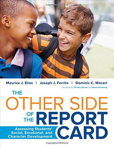 The Other Side Of The Report Card: Assessing Students? Social, Emotional, And Character Development