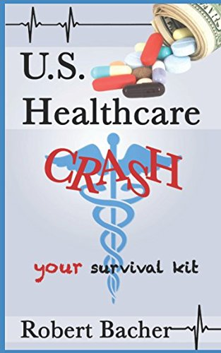 U.S. Healthcare Crash: Your Survival Kit