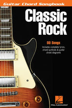 Load image into Gallery viewer, Classic Rock: Guitar Chord Songbook (6 Inch. X 9 Inch.)