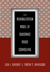 The Rehabilitation Model Of Substance Abuse Counseling