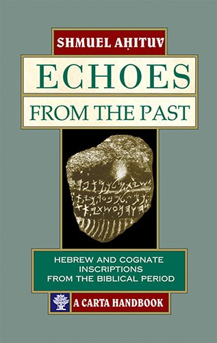 Echoes From The Past: Hebrew And Cognate Inscriptions From The Biblical Period