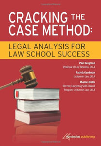 Cracking The Case Method: Legal Analysis For Law School Success