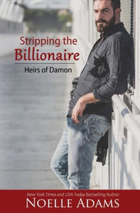 Stripping The Billionaire (Heirs Of Damon) (Volume 4)