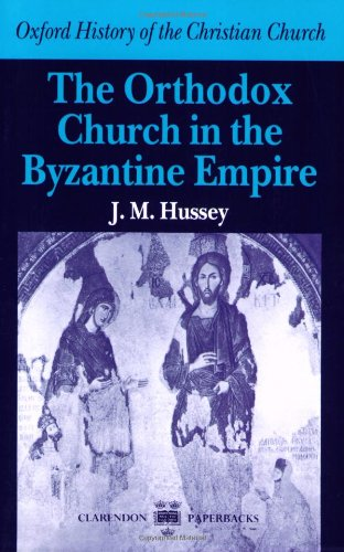 The Orthodox Church In The Byzantine Empire (Oxford History Of The Christian Church)