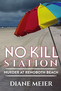 No Kill Station: Murder At Rehoboth Beach