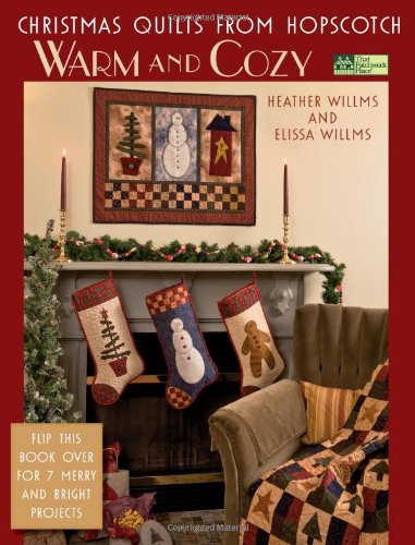 Christmas Quilts From Hopscotch: Warm And Cozy, Merry And Bright