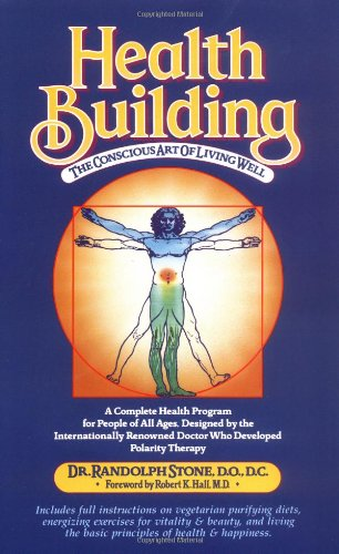 Health Building: The Conscious Art Of Living Well