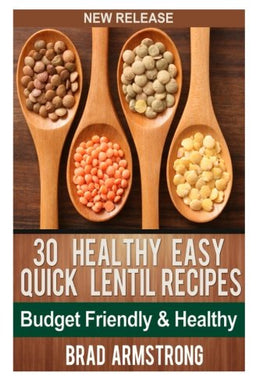 30 Healthy & Easy Quick Lentil Recipes