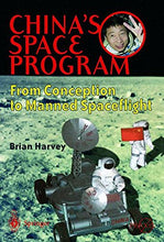 Load image into Gallery viewer, China'S Space Program - From Conception To Manned Spaceflight (Springer Praxis Books)