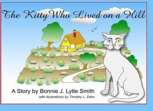 The Kitty Who Lived On A Hill: A Children'S Story About Abandonment