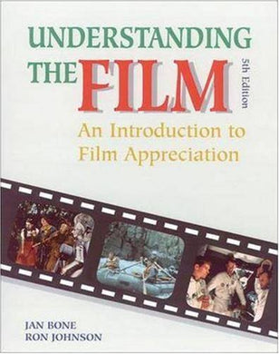 Understanding The Film: An Introduction To Film Appreciation