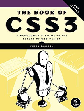 The Book Of Css3, 2Nd Edition: A Developer'S Guide To The Future Of Web Design