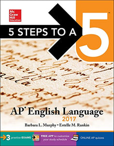 5 Steps To A 5: Ap English Language 2017 (Mcgraw-Hill 5 Steps To A 5)