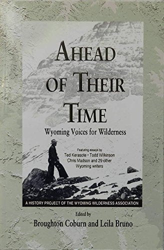 Ahead Of Their Time (Wyoming Voices For Wilderness)