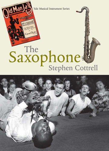 The Saxophone (Yale Musical Instrument Series)