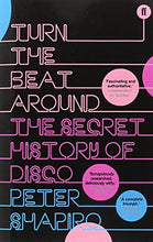 Load image into Gallery viewer, Turn The Beat Around: The History Of Disco