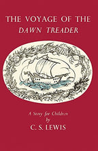 Load image into Gallery viewer, The Voyage Of The Dawn Treader (The Chronicles Of Narnia Facsimile)