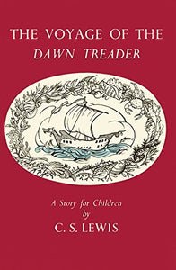 The Voyage Of The Dawn Treader (The Chronicles Of Narnia Facsimile)