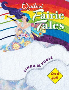 Quilted Fairie Tales (Love To Quilt Series)