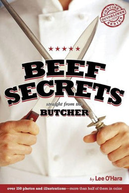 Beef Secrets Straight From The Butcher (Concise Guidelines)