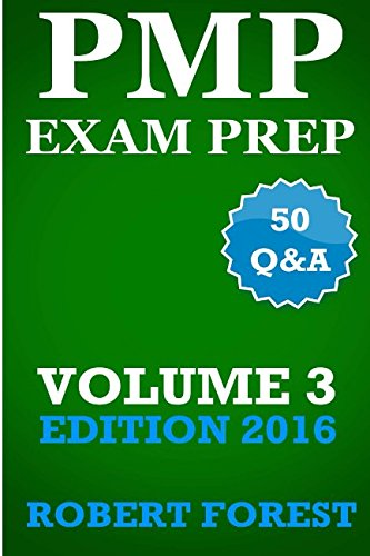 Pmp Exam Prep: Pmp Exam Prep Ultimate Edition: Questions, Answers, Explanations (Volume 3)