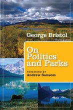 Load image into Gallery viewer, On Politics And Parks (Kathie And Ed Cox Jr. Books On Conservation Leadership, Sponsored By The Meadows)