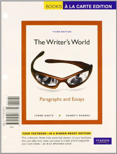 The Writer'S World: Paragraphs And Essays, Books A La Carte Plus New Mywritinglab W/ Etext -- Access Card Package (3Rd Edition)