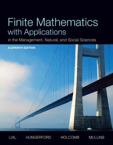 Finite Mathematics With Applications In The Management, Natural, And Social Sciences (11Th Edition)