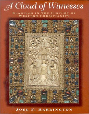 A Cloud Of Witnesses: Readings In The History Of Western Christianity