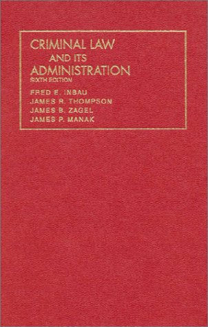 Criminal Law And Its Administration (University Casebook Series)