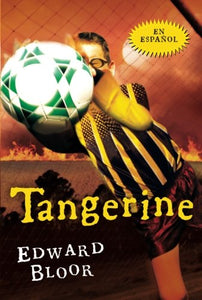 Tangerine Spanish Edition (English And Spanish Edition)