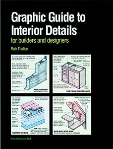 Graphic Guide To Interior Details: For Builders And Designers (For Pros By Pros)