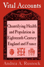 Load image into Gallery viewer, Vital Accounts: Quantifying Health And Population In Eighteenth-Century England And France (Cambridge Studies In The History Of Medicine)