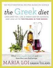 Load image into Gallery viewer, The Greek Diet: Look And Feel Like A Greek God Or Goddess And Lose Up To Ten Pounds In Two Weeks