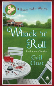 Whack 'N' Roll: A Bunco Babes Mystery