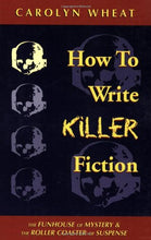 Load image into Gallery viewer, How To Write Killer Fiction