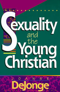 Sexuality And The Young Christian