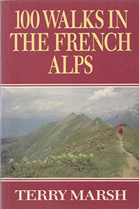 100 Walks In The French Alps (Teach Yourself)