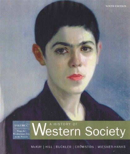 A History Of Western Society, Volume C: From The Revolutionary Era To The Present