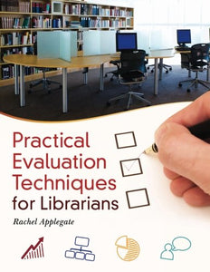 Practical Evaluation Techniques For Librarians