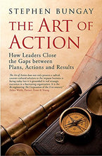 Load image into Gallery viewer, The Art Of Action: How Leaders Close The Gaps Between Plans, Actions And Results